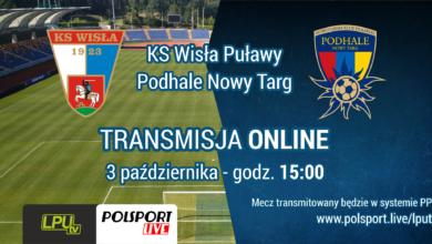 Photo of Wisła Puławy – Podhale Nowy Targ w PPV